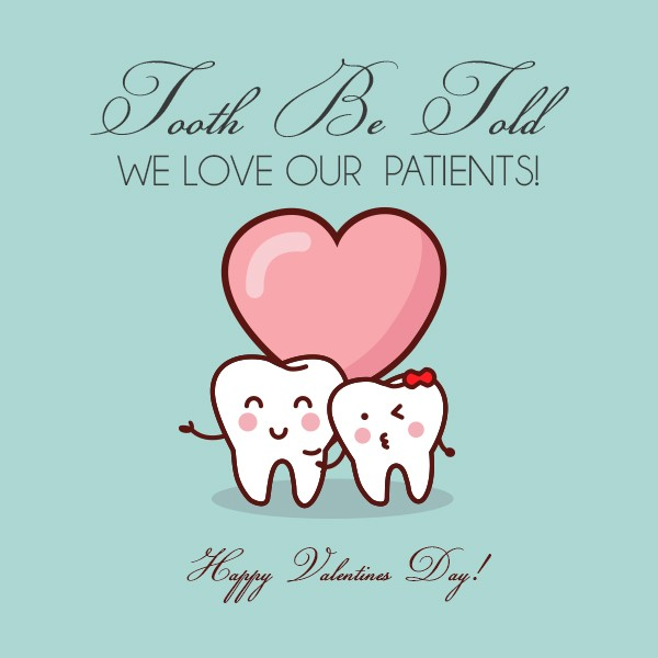 Tooth Be Told Happy Valentines Day Los Gatos